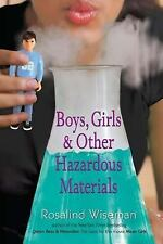 Boys, Girls and Other Hazardous Materials by Rosalind Wiseman (2011, Paperback)