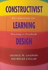 Constructivist Learning Design: Key Questions for Teaching to Standards