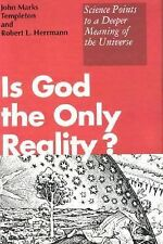 Is God the Only Reality? Science Points to a Deeper Meaning of the Universe