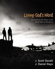 Living God's Word : Discovering Our Place in the Great Story of Scripture by...
