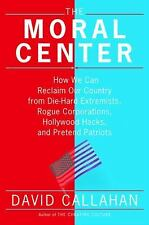 The Moral Center: How We Can Reclaim Our Country from Die-Hard Extremists, Rogue