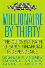 Millionaire by Thirty: The Quickest Path to Early Financial Independence, Andrew
