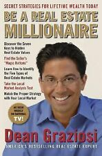 Be a Real Estate Millionaire : Secret Strategies to Lifetime Wealth Today by De…