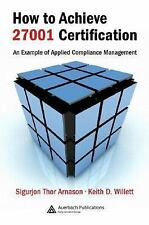 How to Achieve 27001 Certification : An Example of Applied Compliance...