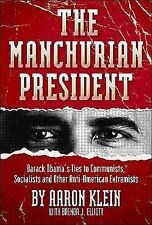 The Manchurian President: Barack Obama's Ties to Communists, Socialists and Othe