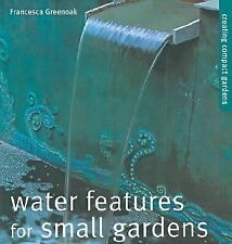 Water Features for Small Gardens: Creating Compact Gardens-ExLibrary