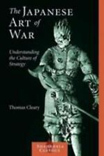 The Japanese Art of War: Understanding the Culture of Strategy (Shambhala Classi