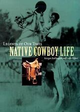 Legends of Our Times: Native Cowboy Life-ExLibrary