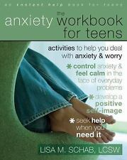 Instant Help Book for Teens, The Anxiety Workbook for Teens - Lisa M. Schab