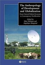 The Anthropology of Development and Globalization: From Classical Political Econ