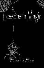 Lessons in Magic by Storma Sire (2005, Paperback)