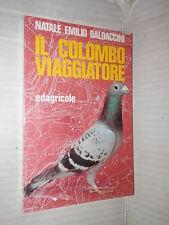 IL COLOMBO VIAGGIATORE Natale Emilio Baldaccini Edagricole 1986 manuale fauna di