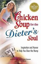 Chicken Soup for the Dieter's Soul : Inspiration and Humor to Help You over...