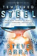 Tempered Steel : How God Shapes a Man's Heart Through Adversity by Steve...