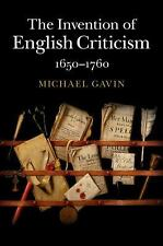 The Invention of English Criticism : 1650-1760 by Michael Gavin (2015,...