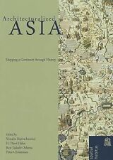 2014-02-28, Architecturalized Asia: Mapping a Continent Through History (Spatial