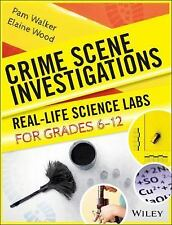 Crime Scene Investigations : Real-Life Science Labs for Grades 6-12 by Pam...