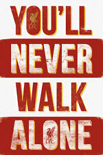 LIVERPOOL - YOU'LL NEVER WALK ALONE POSTER - 24x36 FOOTBALL SOCCER FC 34139