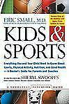 Kids & Sports: Everything You and Your Child Need to Know About Sports, Physical