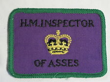 """H.M. Inspector of Asses"" Proctologist? Sew on Cloth Patch Badge 1970's"