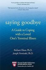 Saying Goodbye: A Guide to Coping with a Loved One's Terminal Illness-ExLibrary