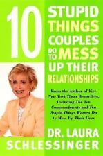 Ten Stupid Things Couples Do to Mess up Their Relationships by Laura...