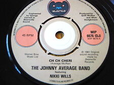 "THE JOHNNY AVERAGE BAND - CH CH CHERI  7"" VINYL"