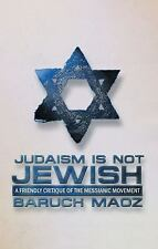 Judaism Is Not Jewish, Baruch Maoz, 1857927877, Book, Acceptable