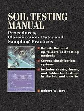 Soil Testing Manual : Procedures, Classification Data, and Sampling Practices...