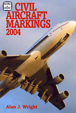 Civil Aircraft Markings: 2004 by Alan J. Wright (Paperback, 2004)