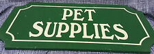 """Pet Supplies Large Wood Sign Store Display Aisle Green White vtg 24"""" Ad Dog Cat"""