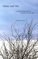Chaos and Life: Complexity and Order in Evolution and Thought by Bird, Richard