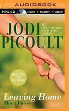Leaving Home : Short Pieces by Jodi Picoult (2015, MP3 CD, Unabridged)