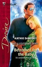 Betrothed For The Baby (Silhouette Desire), Denosky, Kathie, Very Good Book