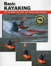 Basic Kayaking: All the skills and gear you need to get started (Stackpole Basic