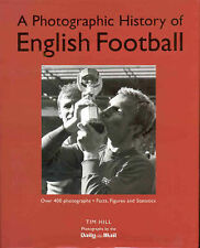 A Photographic History of English Football By  Tim Hill