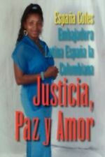 Justicia, Paz y Amor by España Coles (2008, Paperback)