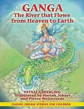 Ganga : The River That Flows from Heaven to Earth by Vatsala Sperling (2008,...