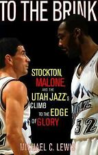 To The Brink: Stockton Malone And The Utah Jazzs Climb To The Edge Of Glory by L