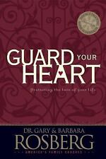 Guard Your Heart by Dr. Gary & Barbara Rosberg (2003 Paperback) 560