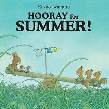 Hooray for Summer! by Kazuo Iwamura (2010, Hardcover)