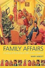 Family Affairs: A History of the Family in Twentieth-Century England, Abbott, Ma