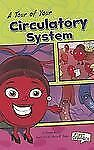 First Graphics Body Systems Ser.: A Tour of Your Circulatory System by Karen...