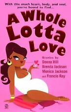 BUY A Whole Lotta Love by Brenda Jackson, Donna Hill, Francis Ray and Monica...