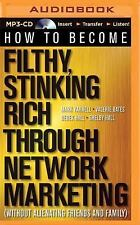 How to Become Filthy, Stinking Rich Through Network Marketing : Without...