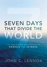 Seven Days That Divide the World : The Beginning According to Genesis and...