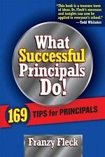What Successful Principals Do: 169 Tips for Principals by Franzy Fleck...