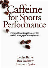 Caffeine for Sports Performance, Lawrence Spriet, Ben Desbrow, Louise Burke, New