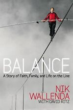 Balance : A Story of Faith, Family, and Life on the Line by Nik Wallenda...