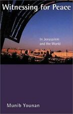 Witnessing for Peace: In Jerusalem and the World-ExLibrary